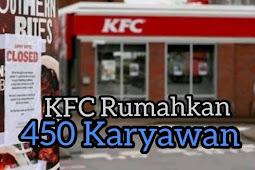 KFC Rumahkan 450 Karyawan