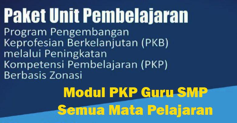 Download Modul PKP Guru SMP Tahun 2019/2020 Semua Mata Pelajaran.
