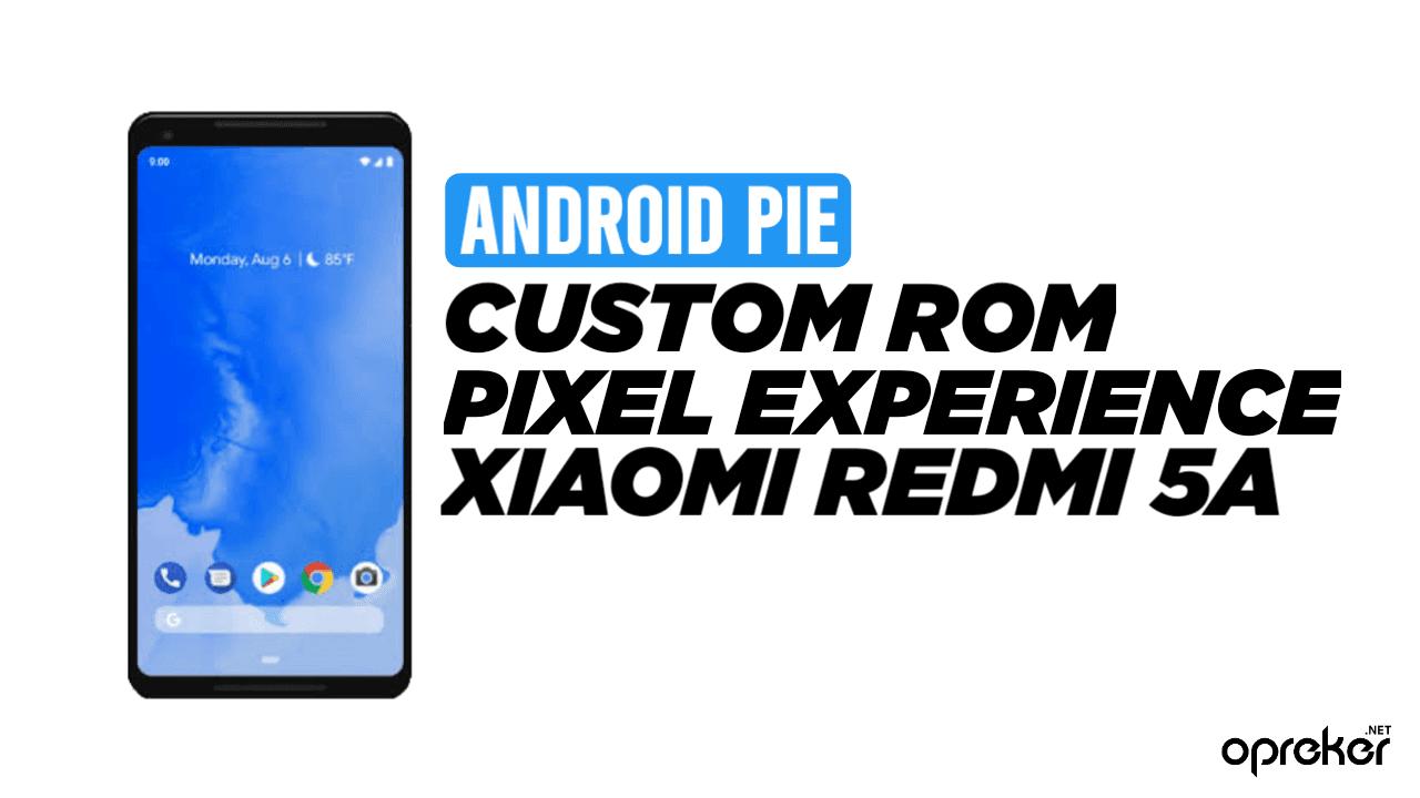 ROM Pixel Experience 9.0 Terbaru untuk Xiaomi Redmi 5A / Riva