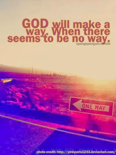God Will Make A Way When There Seems To Be No Way Quotes