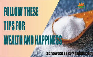 FOLLOW THESE TIPS FOR WEALTH AND HAPPINESS