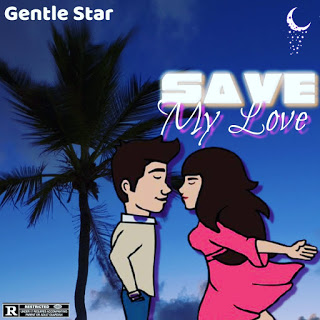 Download gentle star- save my love - mp3