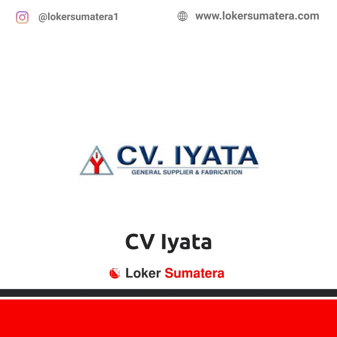 Lowongan Kerja Pekanbaru: CV Iyata Januari 2021