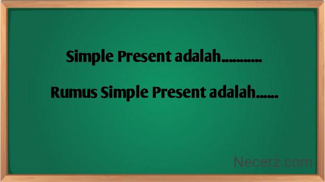 Pada kali ini saya kembali menulis postingan wacana Simple Present Belajar Simple Present (Pengertian, Rumus dan Contoh) dalam Bahasa Inggris