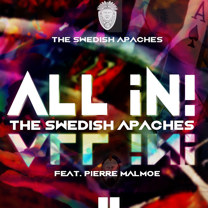 "THE SWEDISH APACHES DROPS NEW ANTICIPATED SINGLE ""ALL IN"""
