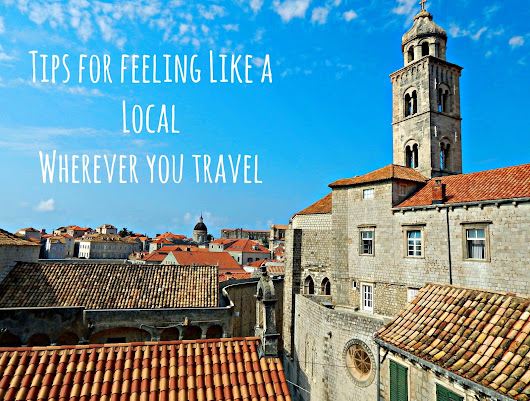 Tips to Feel Like a Local Wherever You Go - Girl Meets World