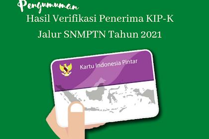 Pengumuman hasil verifikasi KIP-K jalur SNMPTN  tahun 2021