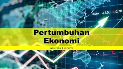 Pertumbuhan Ekonomi: Definisi dan Teori