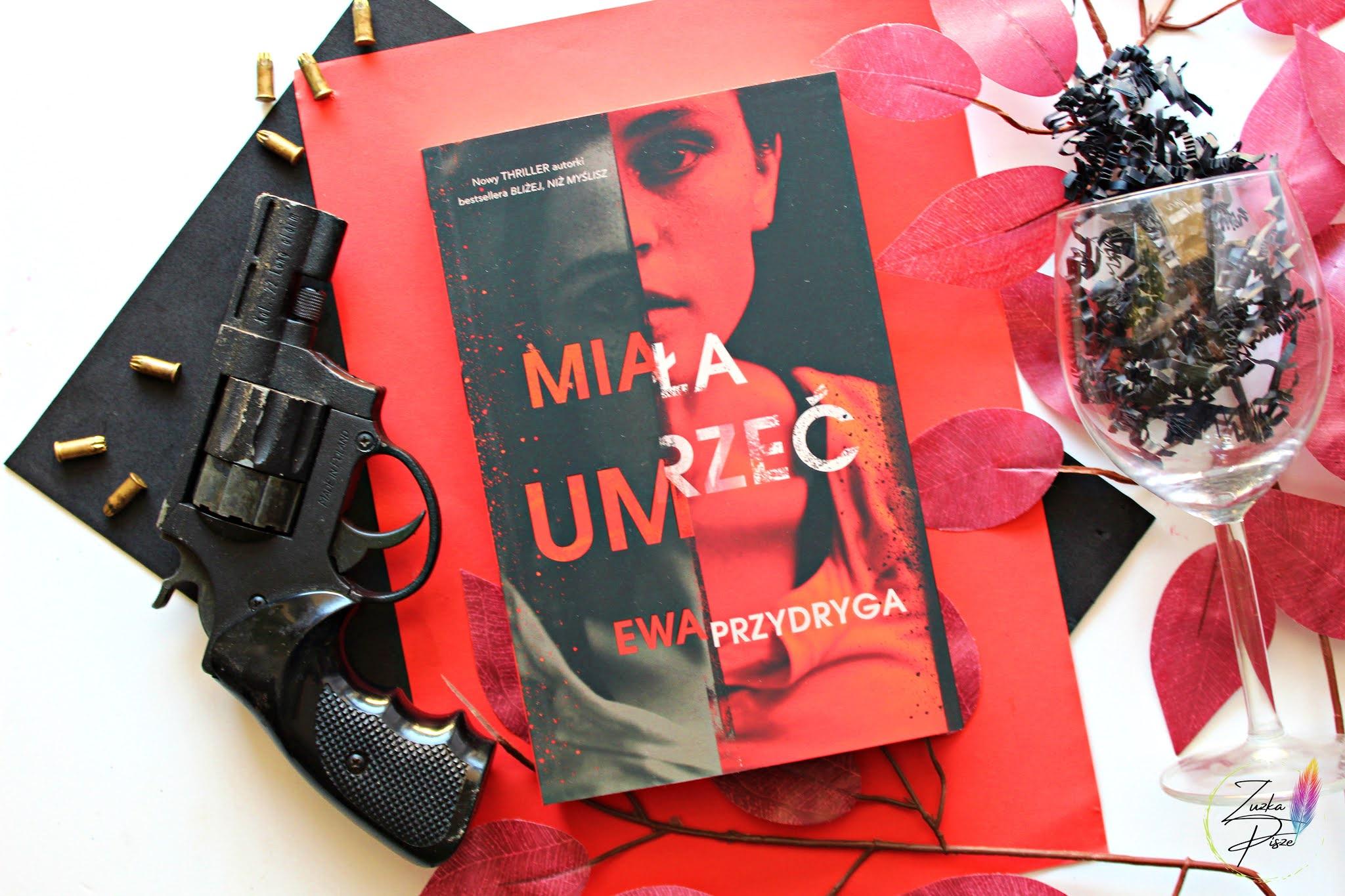 """Ewa Przydryga """"Miała umrzeć"""" - recenzja książki"""
