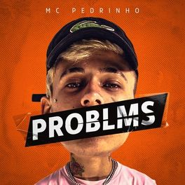 Download Música Problms – Mc Pedrinho Mp3