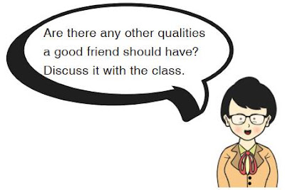 Are there any other qualities a good friend should have? Discuss it with the class