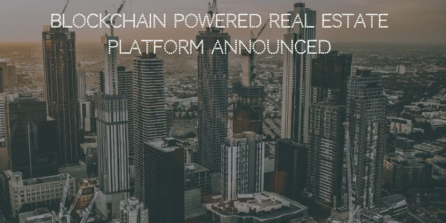 Blockchain Powered Real Estate Platform announced