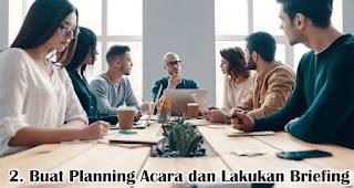 Buat Planning Acara dan Lakukan Briefing merupakan salah satu tips sukses mengadakan launching produk