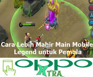 Cara Lebih Mahir Main Mobile Legend untuk Pemula