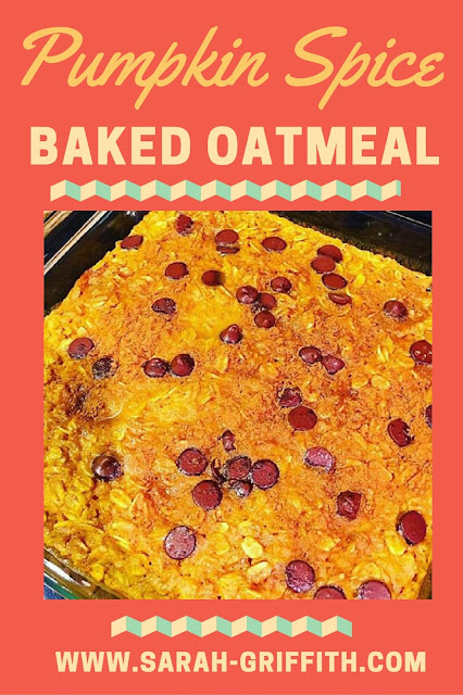 fall cooking, fall breakfasts, baked oatmeal, pumpkin spice oatmeal, pumpkin oatmeal, sarah griffith, top beachbody coach,
