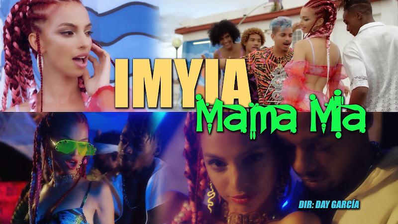 IMYIA - ¨Mama Mia¨ - Videoclip - Directora: Day García. Portal Del Vídeo Clip Cubano