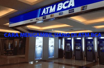Cara Mengambil Uang Di Atm BCA Terbaru