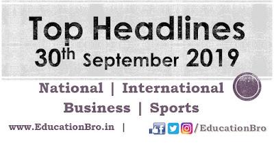 Top Headlines 30th September 2019: EducationBro
