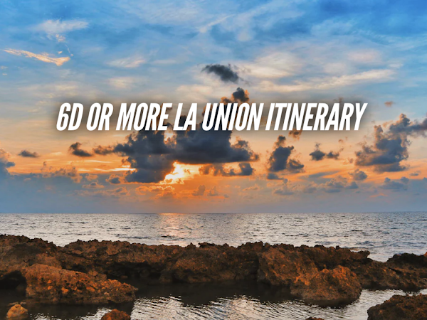 La Union Itinerary 6 days detailed travel guide blog