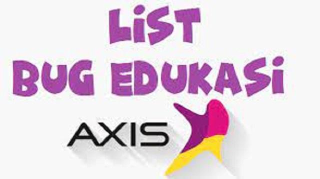 Bug Edukasi Axis