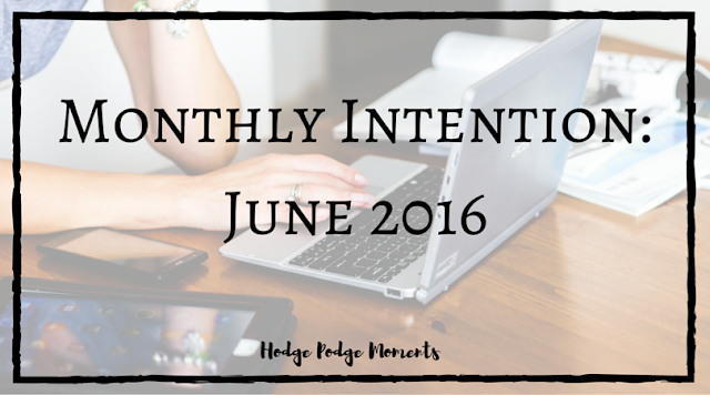 Monthly Intention: June 2016