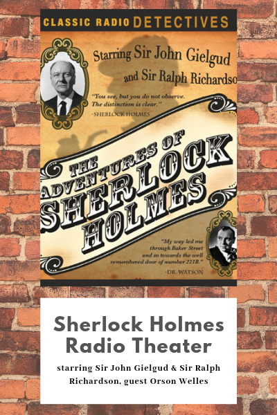 The Adventures of Sherlock Holmes radio series starring John Gielgud and Ralph Richardson