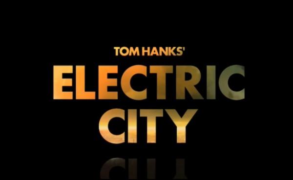 Electric City, la serie de Tom Hanks.