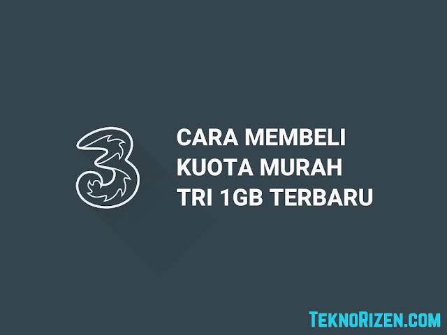 Cara Beli Kuota Tri 1GB Cuma Rp1500 Juli 2019
