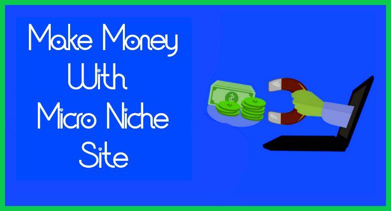 Make-Money-With-Micro-Niche-Site