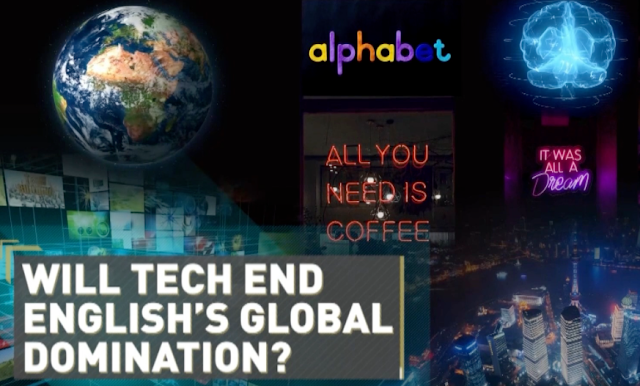 Will tech end the English language's world wide domination?
