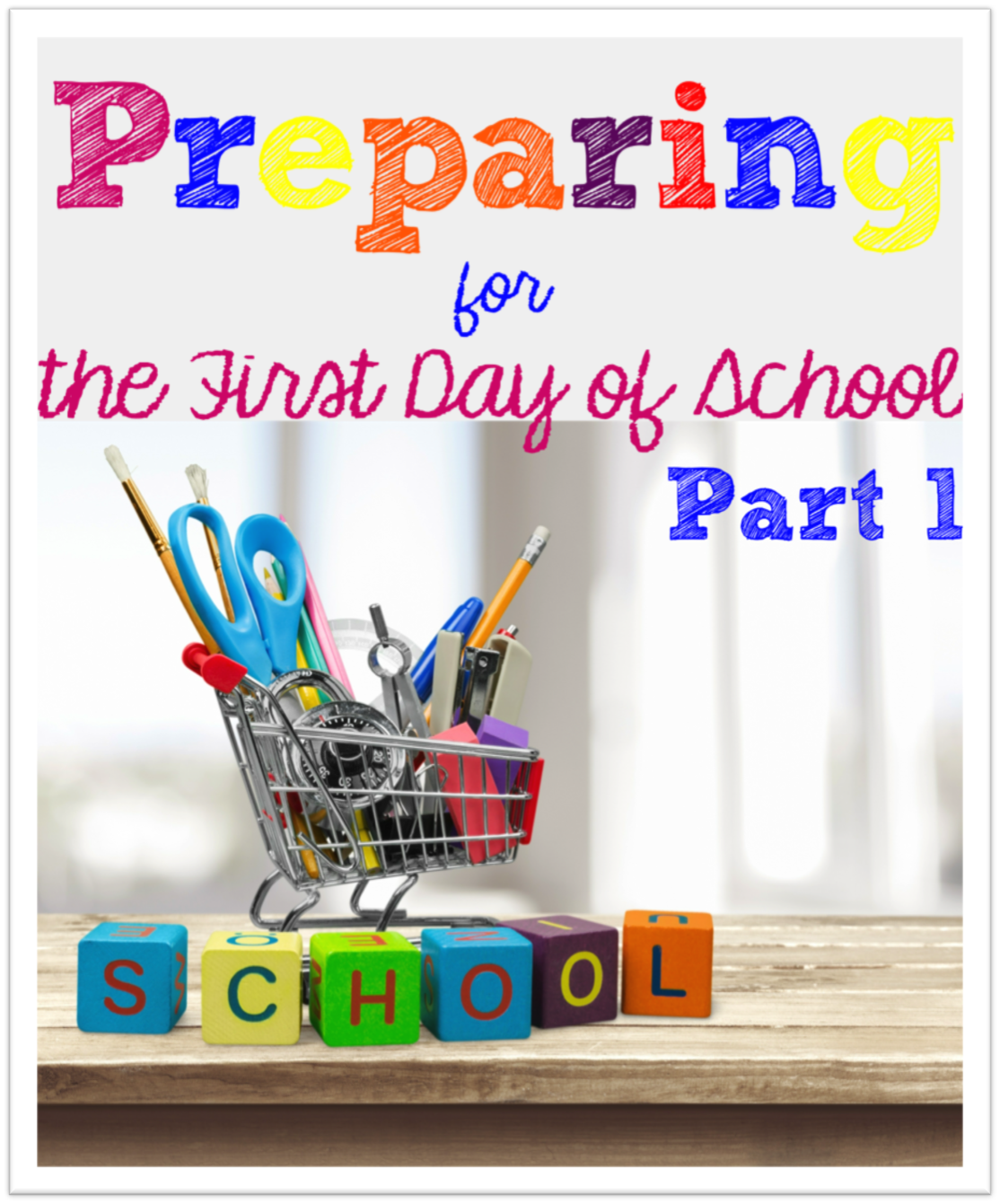 Preparing for the First Day of School Part 1 | Time 4 ...