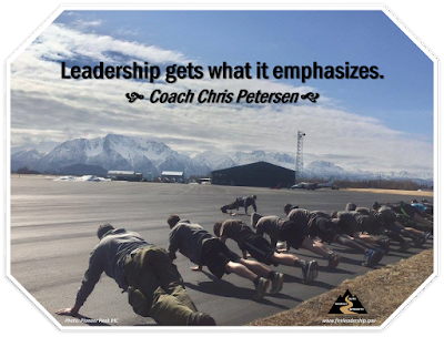 Leadership gets what it emphasizes. - Coach Chris Petersen (wildland firefighters doing pushups)
