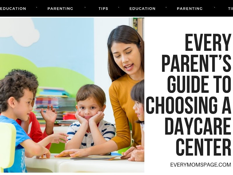 Every parent's guide to choosing a daycare center
