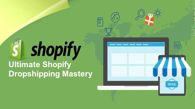 [GIVEAWAY] Ultimate Shopify Dropshipping Mastery [Build a Profitable Shopify Dropshipping Business]