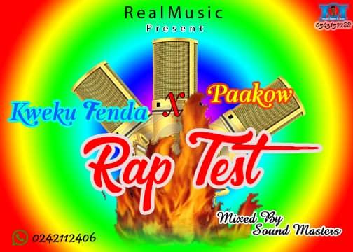 Kweku Fenda ft Paakow -Rap Test(Prod.By SoundMasterz)