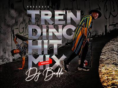 DOWNLOAD MIXTAPE: DJ Baddo - Trending Hit Mix