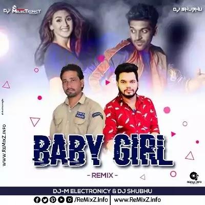 Baby Girl (Remix) DJ M Electronicy X DJ Shubhu