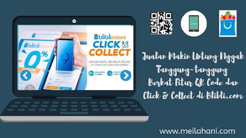 Sukses Bersama Blibli.com & Raih Untung Berlipat-lipat Melalui Fitur QR Code dan Click & Collect
