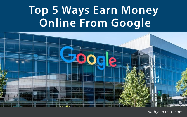 How to Earn Money Online With Google?
