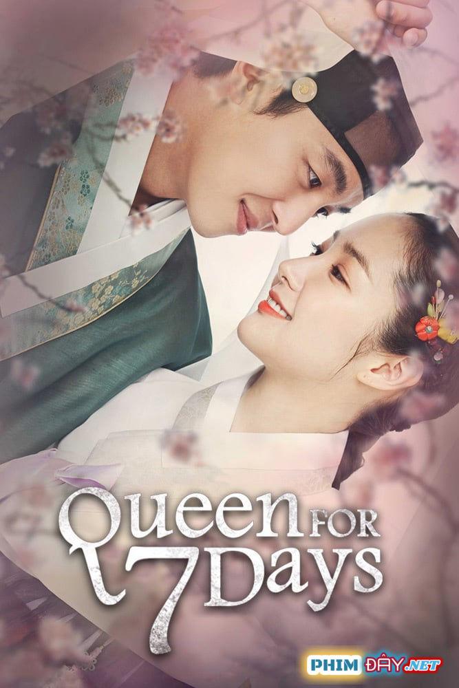 7 Ngày Làm Vương Hậu - Queen For Seven Days (2017)