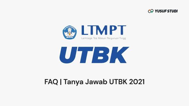 FAQ | Tanya Jawab dan Bahas Tuntas UTBK 2021