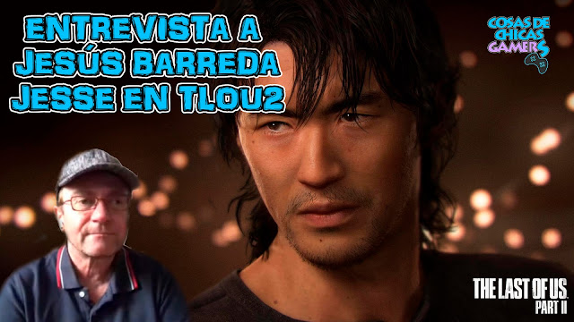 Jesse en The Last of Us 2 - Entrevista a Jesús Barreda