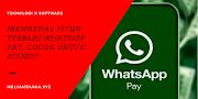 Mengenal Fitur Terbaru WhatsApp Pay, Cocok untuk Bisnis?