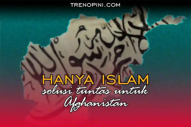 Sebaiknya saudara-saudara di Afghanistan khususnya Taliban bahwa hanya dengan Islamlah bisa mengusir penjajah. Ketika mereka berkuasa, seharusnya dengan Islam itu juga mereka berkuasa dengan menerapkan syariat Islam secara kaffah, dengan menerapkan Islam kaffah penjajahan dapat diusir dan tidak akan bisa masuk karena tidak ada kompromi dan kerja sama dengan negara penjajah.