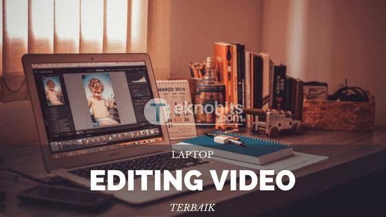 7 Laptop untuk Editing Video dan Rendering Terbaik