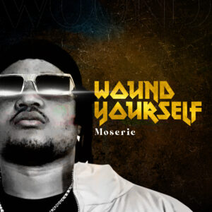 MUSIC: MOSERIC- WOUND YOURSELF