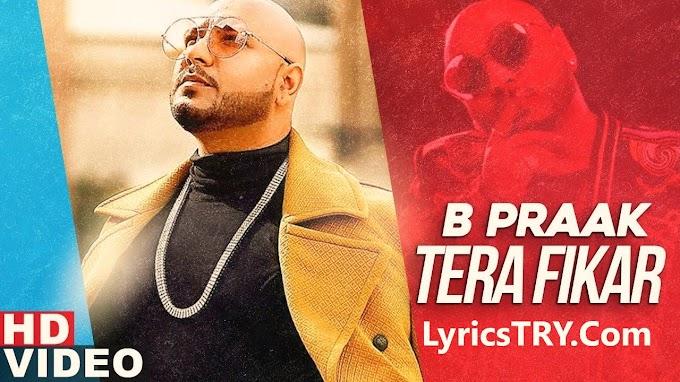 TERA FIKAR LYRICS - B PRAAK - LyricsTRY