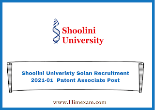 Shoolini Univeristy Solan Recruitment 2021-01  Patent Associate Post
