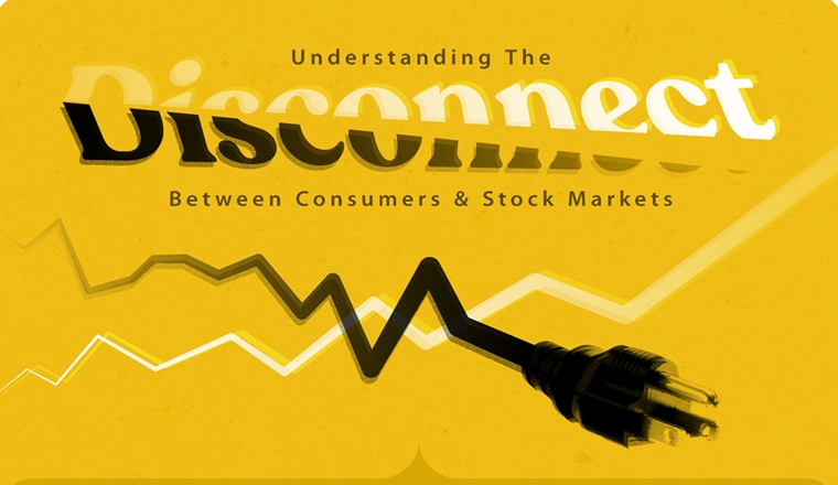 Understanding the Disconnect Between Consumers and the Stock Market #infographic