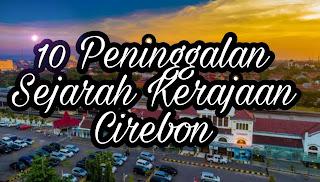 Peninggalan Sejarah Kerajaan Cirebon